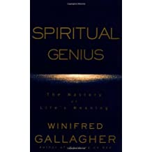 Spiritual Genius: The Mastery of Life's Meaning by Winifred Gallagher (2002-02-12)