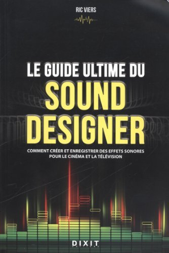 Le guide ultime du sound designer by Ric Viers