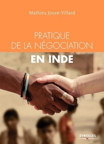 Pratique de la négociation en Inde par Mathieu Jouve-Villard