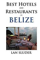 Best Hotels and Restaurants in Belize