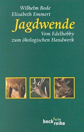 Jagdwende: Vom Edelhobby zum ökologischen Handwerk