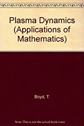 Plasma Dynamics (Applications of Mathematics)