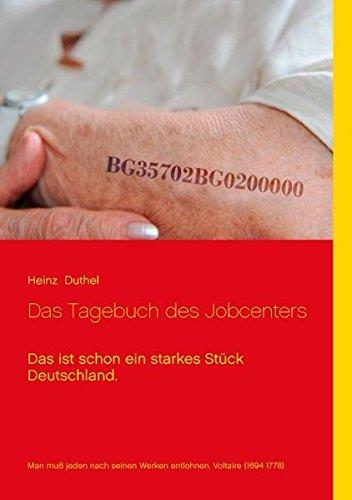 Buchcover: Das Tagebuch des Jobcenters: Das ist schon ein starkes Stück Deutschland.