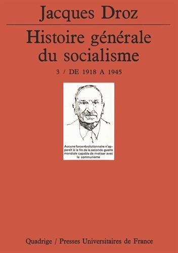 Histoire générale du socialisme, tome 3 : De 1918 à 1945 par Jacques Droz