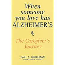 When Someone You Love Has Alzheimer's: The Caregiver's Journey by Earl A. Grollman (1997-03-13)