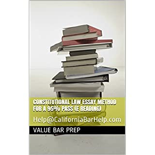 Constitutional Law Essay Method For A 95% Pass (e reading): Help@CaliforniaBarHelp.com