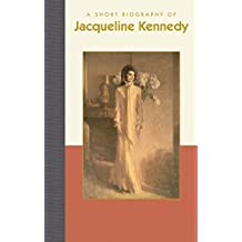 A Short Biography of Jacqueline Kennedy