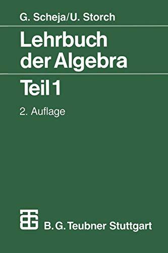 Lehrbuch der Algebra, Tl.1: Unter Einschluß der linearen Algebra Teil 1 (Mathematische Leitfäden)