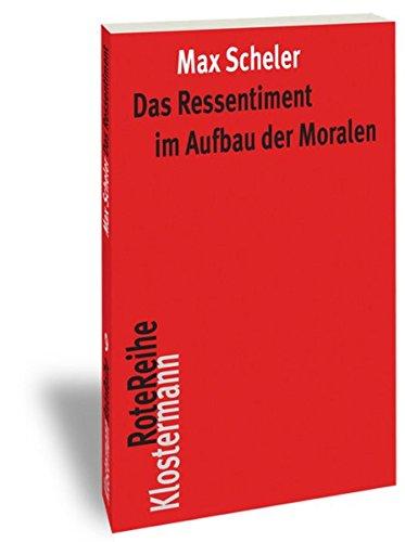 Das Ressentiment im Aufbau der Moralen (Klostermann RoteReihe)