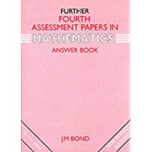 Further Fourth Assessment Papers in Mathematics : Answer Book