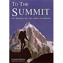 To the Summit: Fifty Mountains That Lure, Inspire and Challenge (Pyjama Parties)
