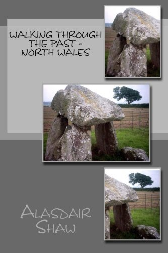 Walking through the Past - North Wales: Volume 1 by Mr Alasdair C Shaw (2012-12-24)