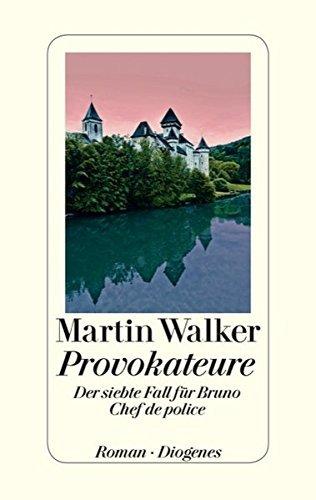 Provokateure: Der siebte Fall f??r Bruno, Chef de police by Martin Walker (2015-04-29) par Martin Walker