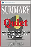 Summary of Quiet: The Power of Introverts in a World That Can't Stop Talking by Susan Cain