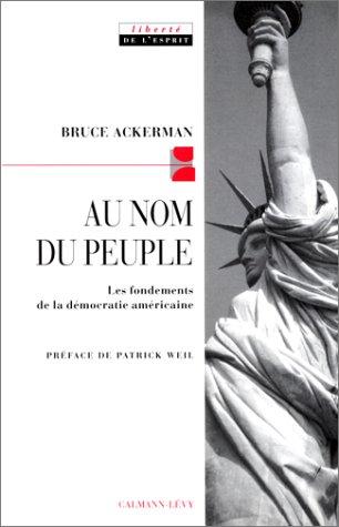 AU NOM DU PEUPLE. : Les fondements de la démocratie américaine par Bruce Ackerman