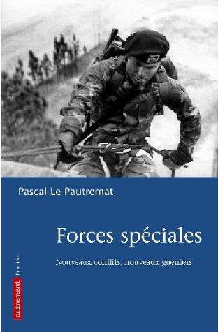 Forces spéciales. Nouveaux conflits, nouveaux guerriers