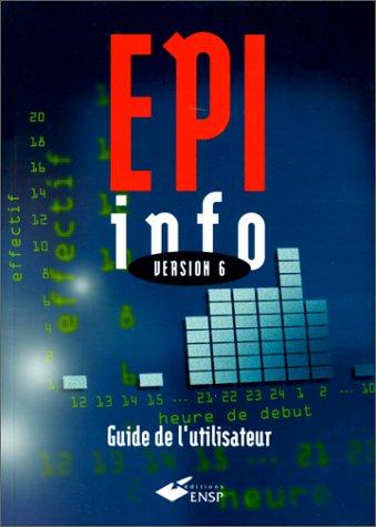 EPI INFO VERSION 6 GUIDE DE L'UTILISATEUR par Collectif