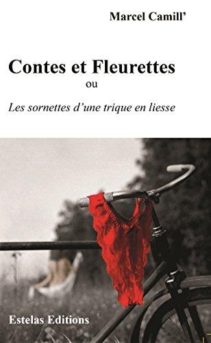 Petits Contes et Fleurettes ou Les Sornettes d'une Trique en Liesse
