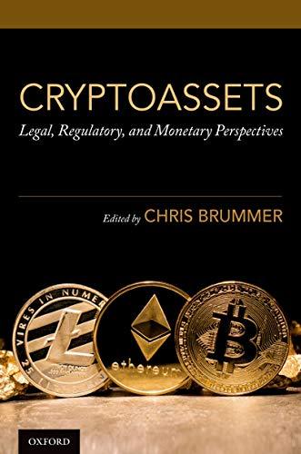 Cryptoassets: Legal, Regulatory, and Monetary Perspectives (English Edition)