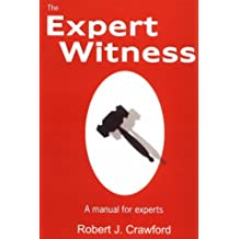 The Expert Witness: A Manual for Experts