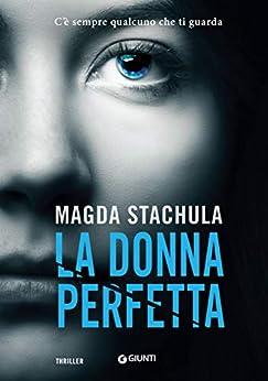 La donna perfetta di [Stachula, Magda]