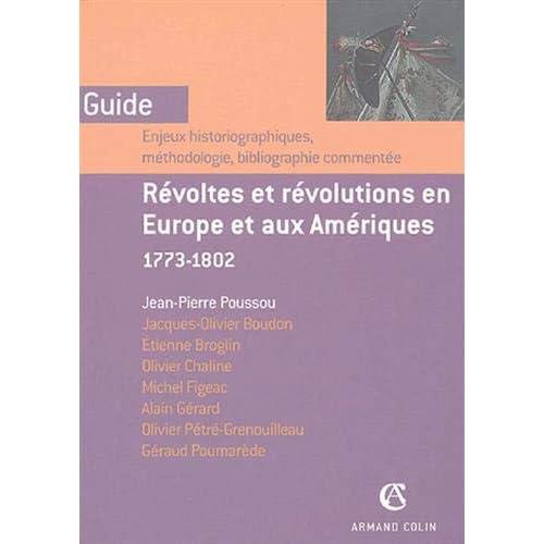 Révoltes et révolutions en Europe et aux Amériques: 1773-1802