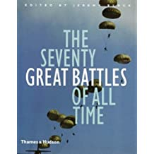 The Seventy Great Battles of All Time