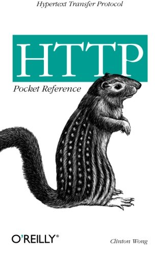 HTTP Pocket Reference: Hypertext Transfer Protocol (Pocket Reference (O'Reilly))
