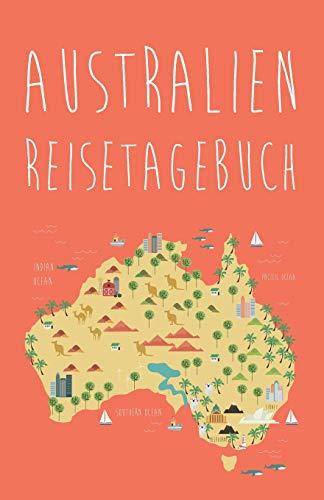 Australien Reisetagebuch: Blanko Journal   100+ Seiten mit Linien zum Schreiben   Geschenk Idee Reise Erinnerung Abschied   Travel Australia   Buch Format ca. A5