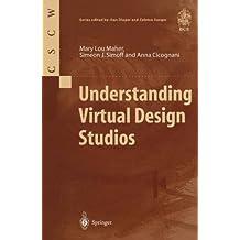 Understanding Virtual Design Studios (Computer Supported Cooperative Work)