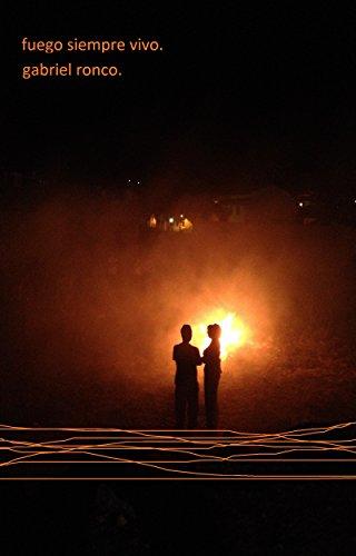 Fuego siempre vivo por Gabriel Ronco
