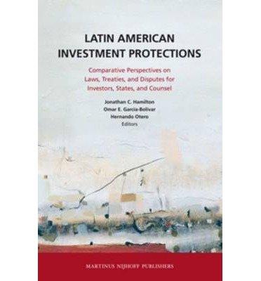 [(Latin American Investment Protections )] [Author: Jonathan C. Hamilton] [May-2012]