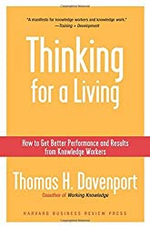 Thinking for a Living: How to Get Better Performances And Results from Knowledge Workers by Thomas H. Davenport (2005-09-13)