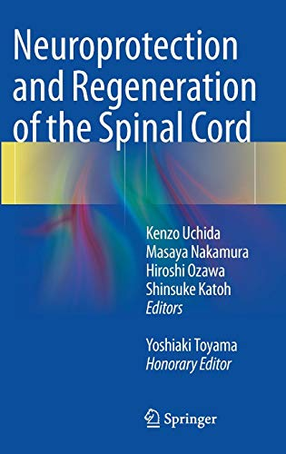 Neuroprotection and Regeneration of the Spinal Cord -
