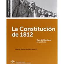 La Constitución de 1812: Clave del liberalismo en Andalucía (Cuadernos de Andalucía en la Historia Contemporánea)