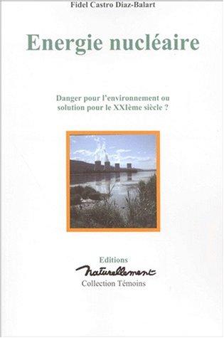 Energie nucléaire, danger pour l environnement ou solution pour le XXI siecle ?