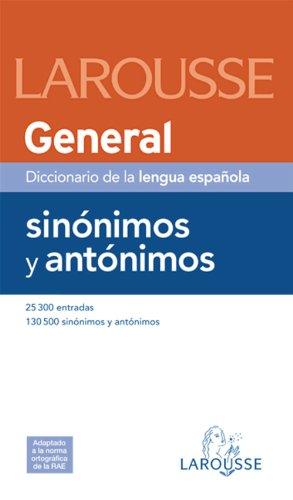 Dicc. General de Sinónimos y Antónimos (Larousse - Lengua Española - Diccionarios Generales)