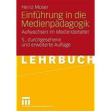 Einführung in die Medienpädagogik: Aufwachsen im Medienzeitalter (German Edition), 5. Durchgesehene und Erweiterte Auflage