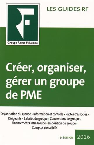 Créer, organiser, gérer un groupe de PME