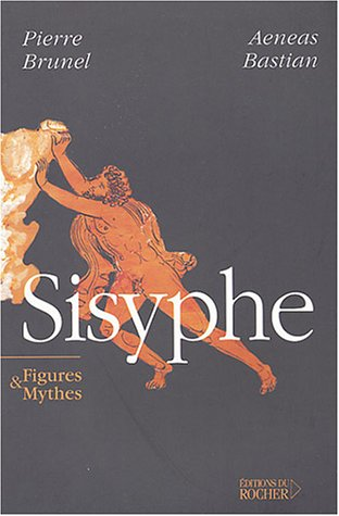Sisyphe : Figures & Mythes par Pierre Brunel