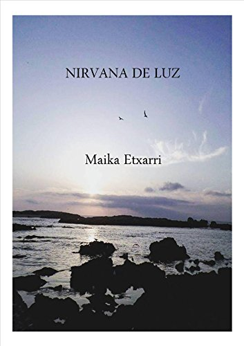 Nirvana de luz por Maika Etxarri Yábar
