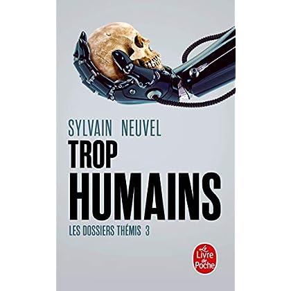 Trop humains (Les Dossiers Thémis, Tome 3)