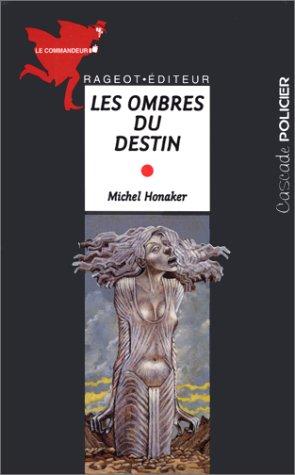 Michel Honaker Le Commandeur - Le commandeur : Les ombres du