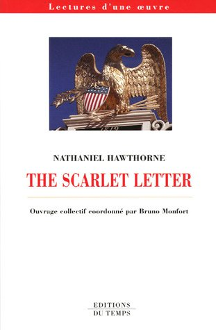 The Scarlet Letter, Nathaniel Hawthorne par Bruno Monfort, Collectif