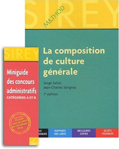 La Composition de culture générale + en cadeau : Miniguide des concours administratifs catégories A et B
