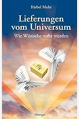 Lieferungen vom Universum: Wie Wünsche wahr wurden Gebundene Ausgabe