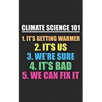Climate Science 101: Science March Notebook, Earth Day Climate Change 101 | Global Warming Scientists Gift - Protect Nature! Funny Journal Notebook & Planner Gift!