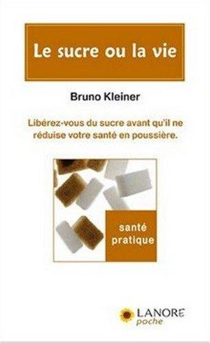 Le sucre ou la vie par Bruno Kleiner