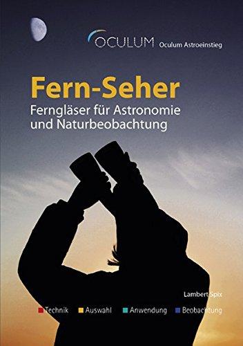 Preisvergleich Produktbild Fern-Seher: Ferngläser für Astronomie und Naturbeobachtung