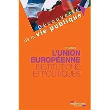 L'Union européenne : Institutions et politiques - 5e édition (Découverte de la vie publique) (French Edition)
